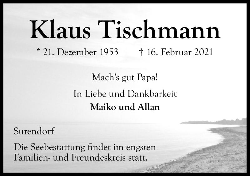 Traueranzeige für Klaus Tischmann vom 20.02.2021 aus Kieler Nachrichten