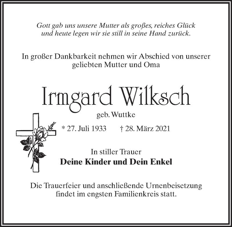 Traueranzeige für Irmgard Wilksch vom 03.04.2021 aus Märkischen Allgemeine Zeitung